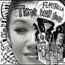 TIME WILL TELL - Single/FUMIBELLA