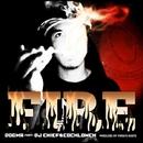 Fire feat. DJ CHIEF & COCKLOWCH/DOGMA JAPAN