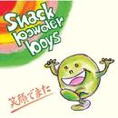 笑顔でまた/snack powder boys