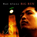 Not Alone/BiG BEN