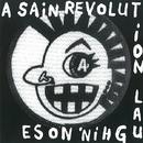 A SAIN REVOLUTION/LAUGHIN'NOSE