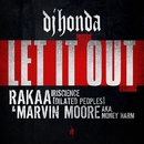 Let It Out/dj honda feat. Rakaa Iriscience from Dilated Peoples & Money Harm aka Marvin Moore