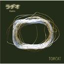 ラヂオ/TOMCAT