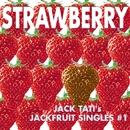 Strawberry - JACK TATI's JACKFRUIT SINGLES#1/ジャック達