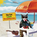 EAT Me/THE CAT LOVES STRAWBERRIES