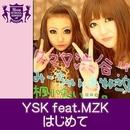 はじめて(HIGHSCHOOLSINGER.JP)/YSK feat.MZK
