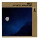 Midnight Marauding/Foka