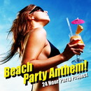 Beach Party Anthem !/24 Hour Party Project
