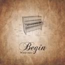 Begin/White Rain