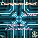 Courageous RebeL/DJ YAGI