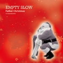 Father Christmas/EMPTY SLOW