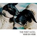 The First Noel/VOID OV VOID