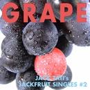 Grape - JACK TATI's JACKFRUIT SINGLES#2/ジャック達