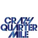 Hey! CQM/CRAZY QUARTER MILE