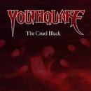 The Cruel Black/YOUTHQUAKE