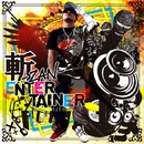 ENTERTAINER/斬-ZAN-
