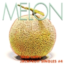 MELON - JACK TATI's JACKFRUIT SINGLES#4/ジャック達