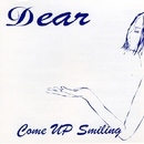 DEAR/Come Up Smiling