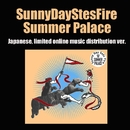 Summer Palace [Jpn,l.O.M.D.-ver.]/Sunny Day Sets Fire