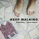 KEEP WALKING ~Motherhouse × Takuma Inokuchi~/井口拓磨