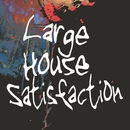 1/Large House Satisfaction