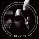 BEYOND THE BORDER feat. GTS(TURBO's sigma Mix)/BTB × GTS