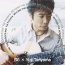 BEYOND THE BORDER feat. YUJI TORIYAMA/BTB × YUJI TORIYAMA