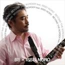 BEYOND THE BORDER feat. ISSEI NORO/BTB ×  ISSEI NORO