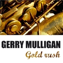 Gold Rush/Gerry Mulligan
