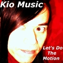 Let's Do The Motion/Kio Music