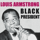 Black President/Louis Armstrong