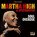 SOUL OVERDUE/MARTHA HIGH with SPEEDOMETER