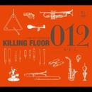 012 ~零・壱・弐~/KILLING FLOOR