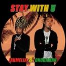 STAY WITH U/JAHMELIK & ONODAMAN