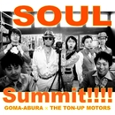 SOUL Summit!!!!/ゴマアブラ&THE TON-UP MOTORS