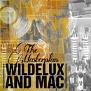 The Masterplan/Wildelux & Mac