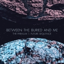 The Parallax II: Future Sequence/BETWEEN THE BURIED AND ME