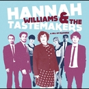 A Hill Of Feathers/HANNAH WILLIAMS & THE TASTEMAKERS