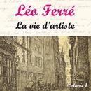 La Vie D'Artiste Vol.1/Leo Ferre