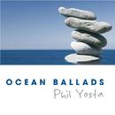 Ocean Ballads/Phil Yosta