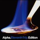 Eleventh Trip Edition/Alpha