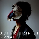 ACTOR / DRIP / ETERNAL/plenty