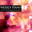 Vol.137 The Evening of The Seashore/Weekly Piano