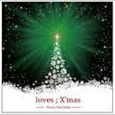 loves ; X'mas/Thaory Pan Demic Feat. Ayumi Melody