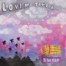 SWEET/LOVE ME TENDER