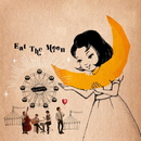 Eat The Moon/UNCHAIN