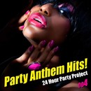 Party Anthem Hits ! 004/24 Hour Party Project