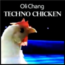 Chicken Techno/Oli Chang