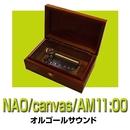 オルゴール サウンド J-POP/NAO / canvas / AM11:00