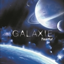 Tearful/GALAXIE